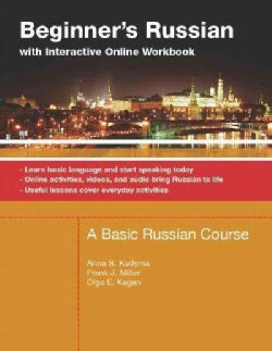 Beginner's Russian With Interactive Online Workbook: A Basic Russian Course; Learn Basic Language and Start Speaking Today, O...