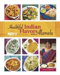 Healthful Indian Flavors With Alamelu (Paperback)