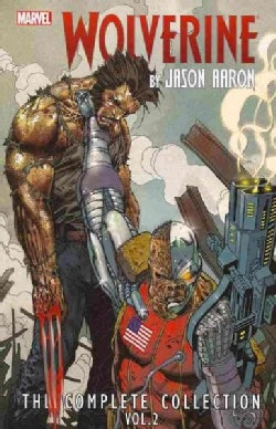 Wolverine by Jason Aaron 2: The Complete Collection (Paperback)