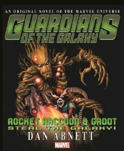 Guardians of the Galaxy: Rocket Raccoon & Groot Steal the Galaxy! (Paperback)