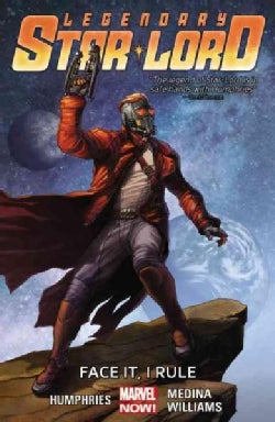 Legendary Star-Lord 1: Face It, I Rule (Paperback)
