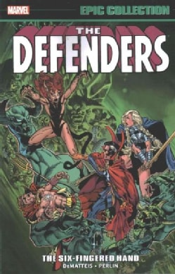 Defenders Epic Collection: The Six-fingered Hand Saga (Paperback)