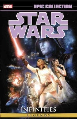 Star Wars Legends Epic Collection 1: Infinities (Paperback)