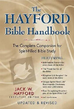 The Hayford Bible Handbook: The Complete Companion for Spirit-Filled Bible Study (Hardcover)