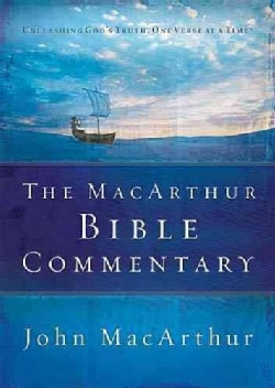 The Macarthur Bible Commentary: Unleashing God's Truth, One verse at a time (Hardcover)