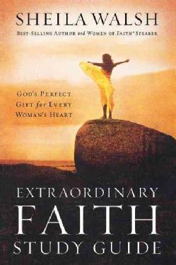 Extraordinary Faith Study Guide (Paperback)