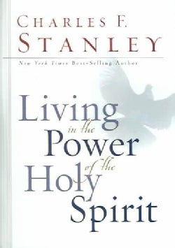 Living In The Power Of The Holy Spirit (Hardcover)