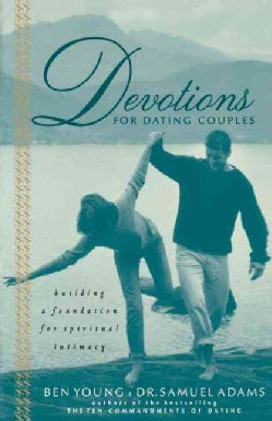Devotions for Dating Couples: Building a Foundation for Spiritual Intimacy (Paperback)