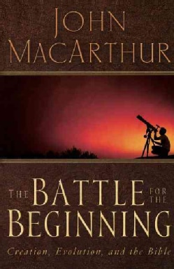 The Battle For The Beginning: The Bible on Creation and the Fall of Adam (Paperback)