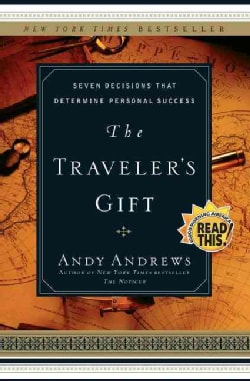 The Traveler's Gift: Seven Decisions That Determine Personal Success (Paperback)