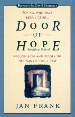 Door of Hope: Recognizing and Resolving the Pains of Your Past (Paperback)