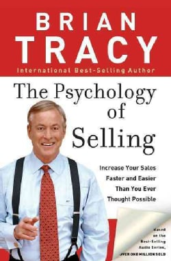 The Psychology of Selling: How to Sell More, Easier, and Faster Than You Every Thought Possible (Paperback)