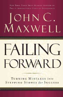 Failing Forward: Turning Mistakes into Stepping Stones for Success (Paperback)