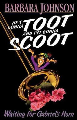 He's Gonna Toot and I'm Gonna Scoot: Waiting Fro Gabriel's Horn (Paperback)