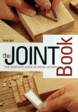 The Joint Book: The Complete Guide to Wood Joinery (Hardcover)