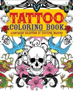 Tattoo Coloring Book: A Fantastic Selection of Exciting Imagery (Paperback)