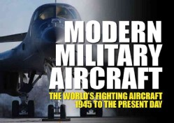 Modern Military Aircraft: The World's Fighting Aircraft 1945 to the Present Day (Hardcover)