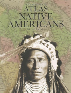 The Historical Atlas of Native Americans (Hardcover)