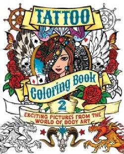 Tattoo Coloring Book 2: Exciting Pictures from the World of Body Art (Paperback)