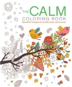 The Calm: Beautiful Images to Soothe Your Cares Away (Paperback)