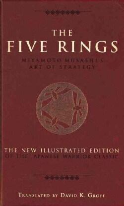 The Five Rings: Miyamoto Musashi's Art of Strategy (Hardcover)
