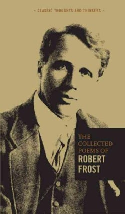The Collected Poems of Robert Frost (Hardcover)