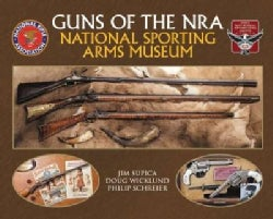 Guns of the NRA National Sporting Arms Museum (Hardcover)