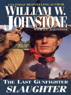 Last Gunfighter: Slaughter (Paperback)