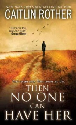 Then No One Can Have Her (Paperback)