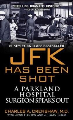 JFK Has Been Shot (Paperback)