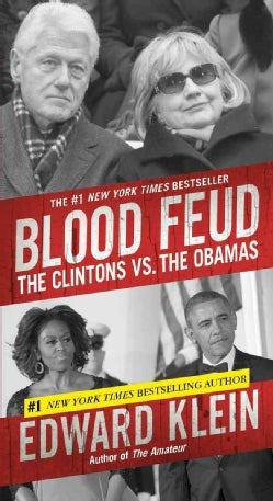 Blood Feud: The Clintons vs. The Obamas (Paperback)