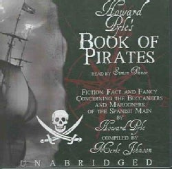 Howard Pyle's Book of Pirates: Fiction, Fact And Fancy Concerning the Buccaneers And Marooners of the Spanish Main... (CD-Audio)