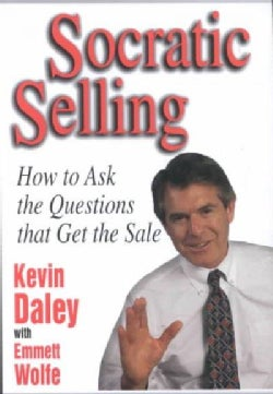 Socratic Selling: How to Ask the Questions That Get the Sale (Hardcover)