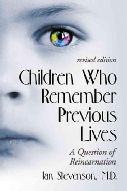 Children Who Remember Previous Lives: A Question of Reincarnation (Paperback)