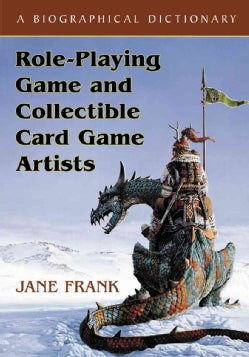 Role-Playing Game and Collectible Card Game Artists: A Biographical Dictionary (Paperback)