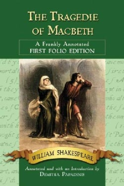 The Tragedie of Macbeth: A Frankly Annotated First Folio Edition (Paperback)
