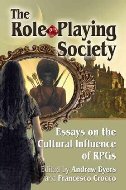 The Role-playing Society: Essays on the Cultural Influence of Rpgs (Paperback)