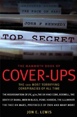 The Mammoth Book of Cover-ups: The 100 Most Terrifying Conspiracies of All Time (Paperback)