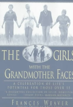 The Girls With the Grandmother Faces: A Celebration of Life's Potential for Those over 55 (Paperback)