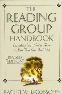 The Reading Group Handbook: Everything You Need to Know to Start Your Own Book Club (Paperback)