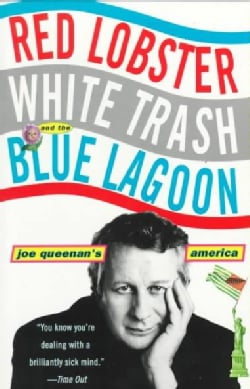 Red Lobster, White Trash, and the Blue Lagoon: Joe Queenan's America (Paperback)