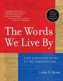 The Words We Live by: Your Annotated Guide to the Constitution (Paperback)