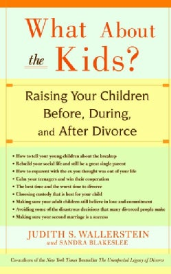 What About the Kids: Raising Your Children Before, During, and After Divorce (Paperback)