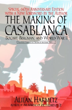 The Making of Casablanca: Bogart, Bergman, and World War II (Paperback)