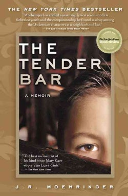 The Tender Bar: A Memoir (Paperback)