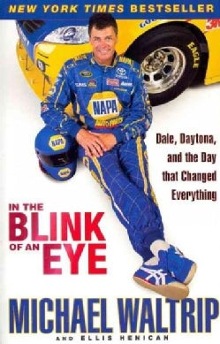 In the Blink of an Eye: Dale, Daytona, and the Day That Changed Everything (Paperback)