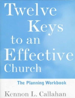 Twelve Keys to an Effective Church: The Planning Workbook (Paperback)
