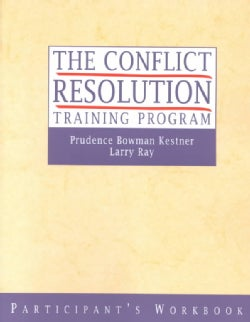 The Conflict Resolution Training Program: Participant's Workbook (Paperback)