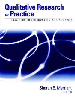 Qualitative Research in Practice: Examples for Discussion and Analysis (Paperback)