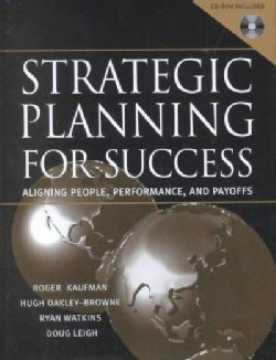 Strategic Planning for Success: Aligning People, Performance, and Payoff